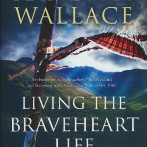 Living the Braveheart Life